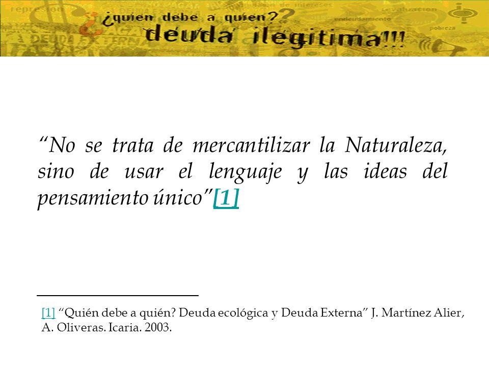 No se trata de mercantilizar la Naturaleza, sino de usar el lenguaje y las ideas del pensamiento único [1]